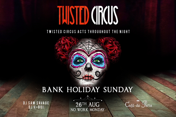 Twisted circus, London ,events, London events, Xclusivetouch
